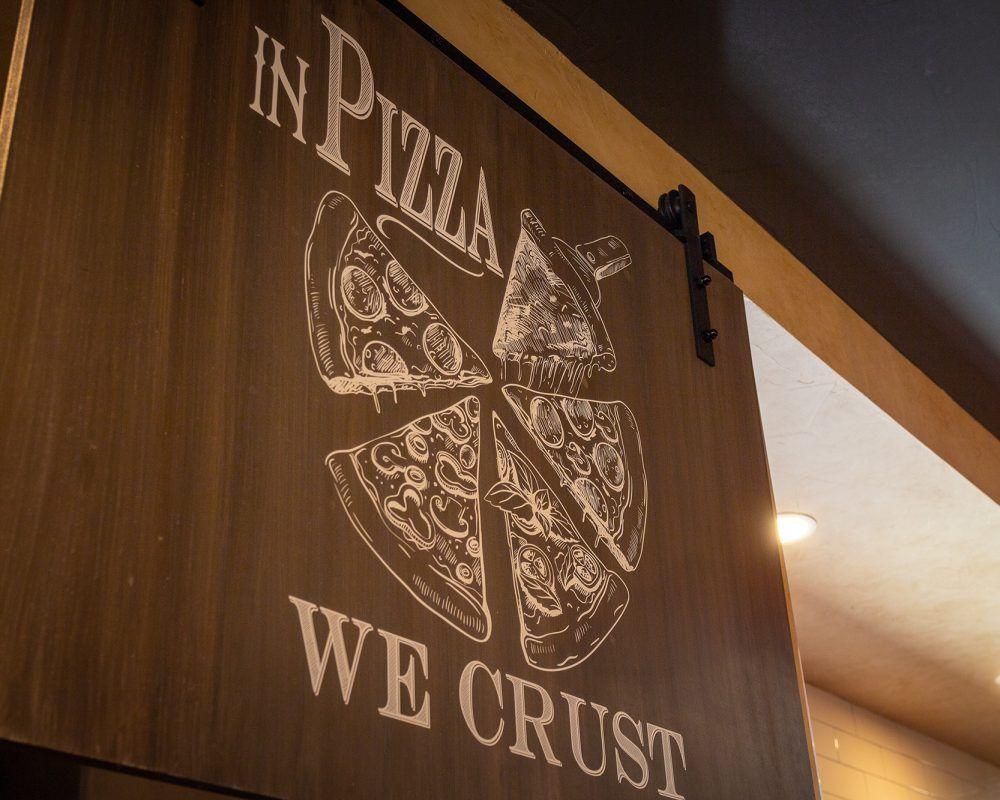 Firo - In Pizza We Crust Sign